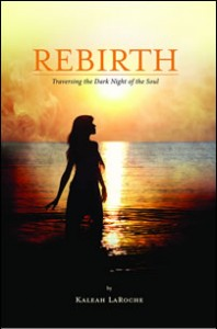 Rebirth; Traversing the Dark Night of the Soul